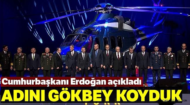 CUMHURBAŞKANI ERDOĞAN: 'T625 HELİKOPTERİNİN İSMİ GÖKBEY'