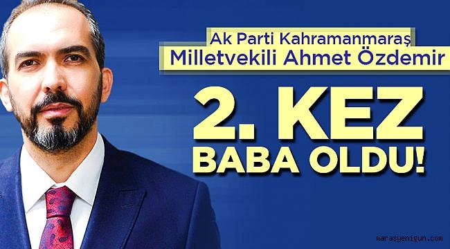 MİLLETVEKİLİ ÖZDEMİR 2. KEZ BABA OLDU!