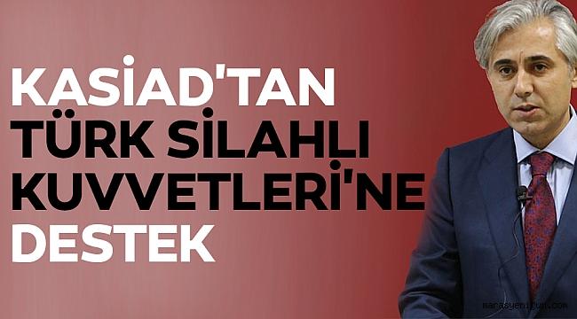 KASİAD'TAN TÜRK SİLAHLI KUVVETLERİ'NE DESTEK
