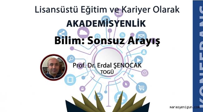 Lisansüstü Eğitim Ve Kariyer Olarak Akademisyenlik / Bilim: Sonsuz Arayış Konferansı
